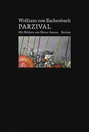 Parzival. Von Wolfram von Eschenbach. Vorzugsausgabe.: Mit Bildern von Dieter Asmus. Ditzingen 2011...