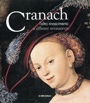 Lucas Cranach. A Different Renaissance.: Von Anna Coliva und Bernard Aikema u.a. Katalog Rom 2010/...
