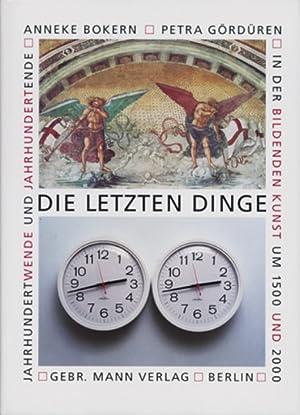Die letzten Dinge.: Von Anneke Bokern, Petra Gördüren. Berlin 1999.