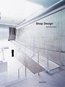 Shop Design: Von Aurora Cuito. Vorwort von Pablo Soto.
