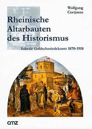 Rheinische Altarbauten des Historismus. Sakrale Goldschmiedekunst 1870-1918.: Von Wolfgang ...