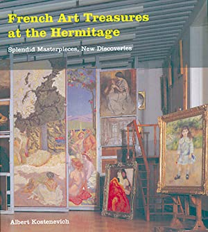 French Art Treasures at the Hermitage. Splendid Masterpieces, New Discoveries.: Von Albert ...