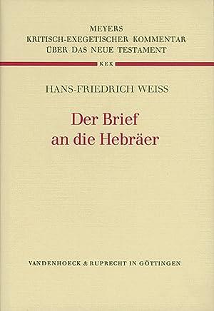 Der Brief an die Hebräer: Von Hans-Friedrich Wei�.