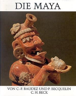 Die Maya.: Von Claude-Fran�ois Baudez u.a.