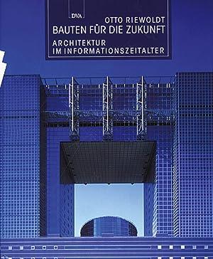 Bauten für die Zukunft - Architektur im Informationszeitalter: Von Otto Riewoldt. Stuttgart ...