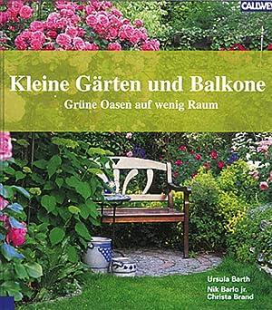 Kleine Gärten und Balkone - Grüne Oasen auf wenig Raum: Von Ursula Barth. München 2003.