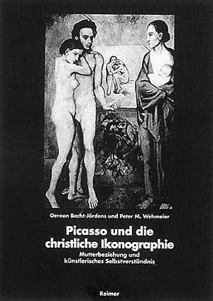 Picasso und die christliche Ikonographie - Mutterbeziehung und künstlerisches Selbstverst&auml...