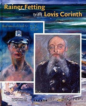 Rainer Fetting trifft Lovis Corinth - Wilde Malerei über die Zeit: Von Daniel Spanke,
