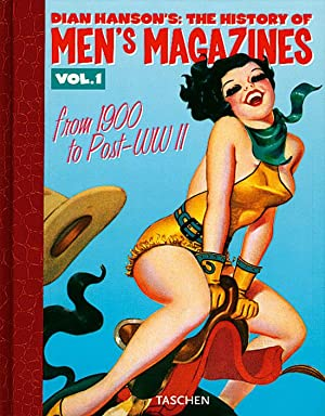 The History of Men s Magazines - Vol. 1: from 1900 to Post-WW II: Von Dian Hanson. K�ln 2004.