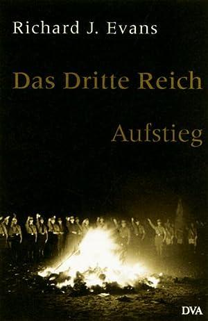 Das Dritte Reich - Aufstieg: Von Richard J. Evans. München 2004.