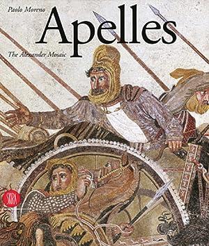 Apelles. Das Alexander Mosaik.: Von Paolo Moreno.