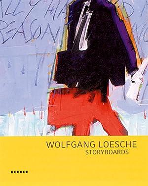 Wolfgang Loesche. Storyboards.: Von Michael Euler-Schmidt. Bielefeld 2005.