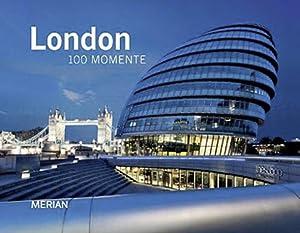 London 100 Momente.: Von Andreas Hallaschka u.a. München 2011.