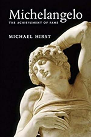 Michelangelo. The Achievement of Fame. Vol.1.: Von Michael Hirst. London 2011.