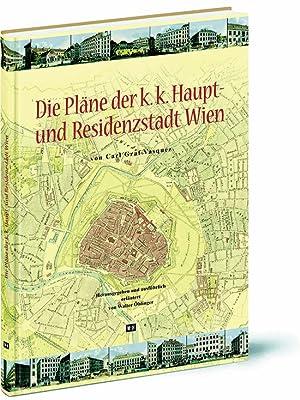Die Pläne der k. k. Haupt- und Residenzstadt Wien von Carl Graf Vasquez.: Herausgegeben und ...