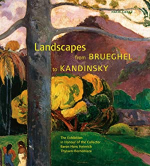 Landscapes from Brueghel to Kandinsky. Katalog, Bonn: Hg. Kunst- und