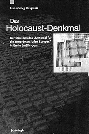 Das Holocaust-Denkmal - Der Streit um das »Denkmal für die ermordeten Juden Europas&...