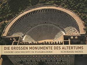 Die großen Monumente des Altertums. Unsere Geschichte in Flugbildern.: Von Henri Stierlin. ...