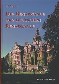 Die Renaissance der deutschen Renaissance: Von Ralf Mennekes. Petersberg 2004.