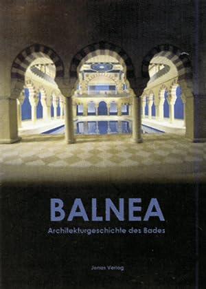 Balnea. Architekturgeschichte des Bades.: Katalog Gladbeck 2006.