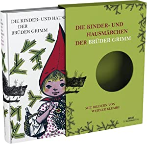 Die Kinder- und Hausmärchen der Brüder Grimm.: Illustriert von Werner Klemke. ...