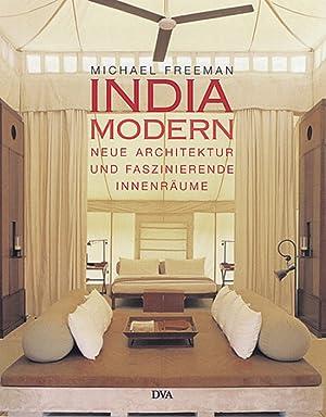 India Modern. Neue Architektur und faszinierende Innenräume.: Von Michael Freeman. München ...