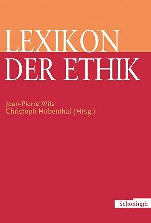 Lexikon der Ethik.: Von Jean-Pierre Wils und Christoph Hübenthal. Paderborn 2005.