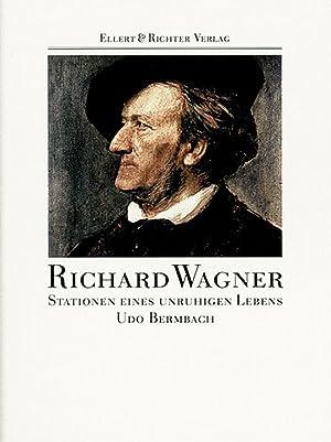 Richard Wagner. Stationen eines unruhigen Lebens.: Von Udo Bermbach. Hamburg 2006.