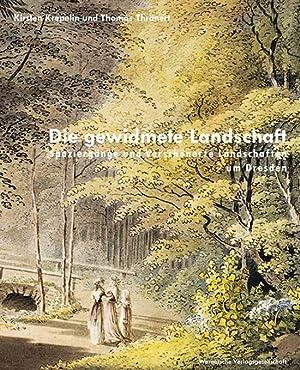 Die gewidmete Landschaft. Spaziergänge und verschönerte Landschaften um Dresden.: Von ...