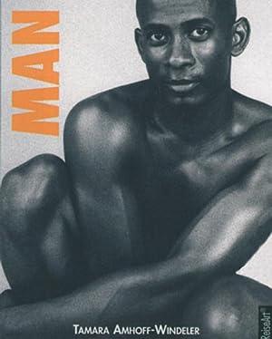 Man: Fotos von Tamara Amhoff-Windeler. Weimar 2005.