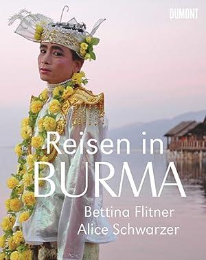 Reisen in Burma.: Von Alice Schwarzer. Köln 2012.