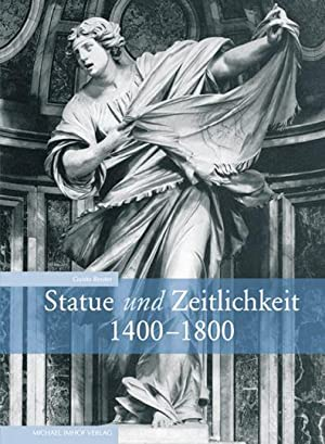 Statue und Zeitlichkeit 1400-1800.: Von Guido Reuter. Petersberg 2012.