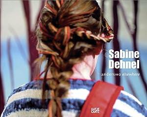 Sabine Dehnel. Anderswo. Malerei und Fotografie 2002-2006.: Text von Barbara Auer u.a.