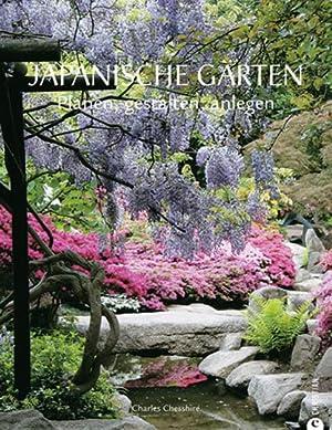 Japanische Gärten. Planen, gestalten, anlegen.: Von Charles Chesshire. München 2012.