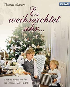 Es weihnachtet sehr. Rezepte und Ideen für die schönste Zeit im Jahr.: Hg. Wohnen & ...