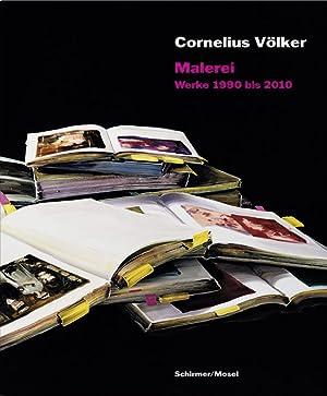 Cornelius Völker. Malerei. Werke 1990 bis 2010.: Katalog, München, Ludwigshafen u. a. O. 2011.