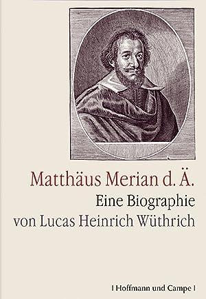 Matthäus Merian d. Ä.: Von Lucas Heinrich W�thrich. Hamburg 2007.