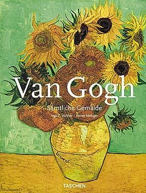Van Gogh - Sämtliche Gemälde: Von Ingo F. Walther, Reiner Metzger.