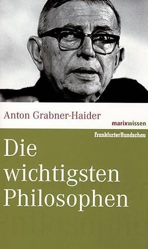 Die wichtigsten Philosophen: Von Anton Grabner-Haider.