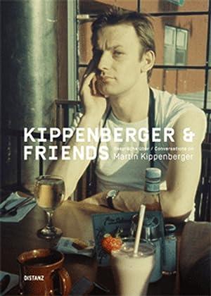 Kippenberger & Friends. Martin Kippenberger zum 60. Geburtstag.: Josephine von Perfall. Berlin ...
