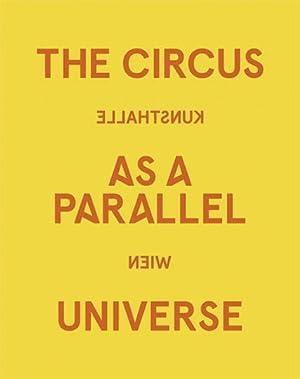 Parallelwelt Zirkus.: Hg. Gerald Matt u.a. Katalog, Kunsthalle Wien 2012.