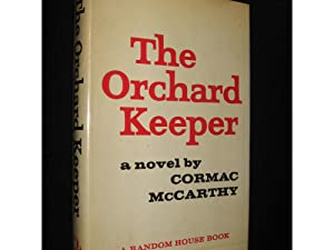 The Orchard Keeper (First Printing): Cormac McCarthy