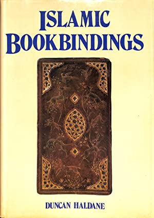 Islamic Bookbindings in the Victoria and Albert: HALDANE, DUNCAN.
