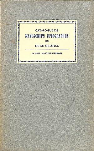 Catalogue de Manuscrits Autographes de Hugo Grotius.: GROTIUS, HUGO).