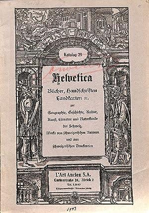 Catalogue 29/n.d.: Helvetica: Bücher, Handschriften, Landkarten Zur: L'ART ANCIEN -