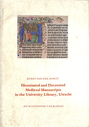 Illuminated and Decorated Medieval Manuscripts in the: HORST, K. V.D.