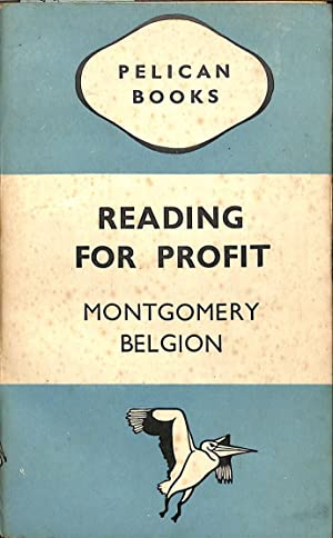 Reading for Profit. Lectures on English Literature: BELGION, MONTGOMERY.