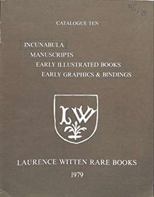 Catalogue 10/1979: Incunabula, Manuscripts, Early Illustrated Books,: LAURENCE WITTEN RARE