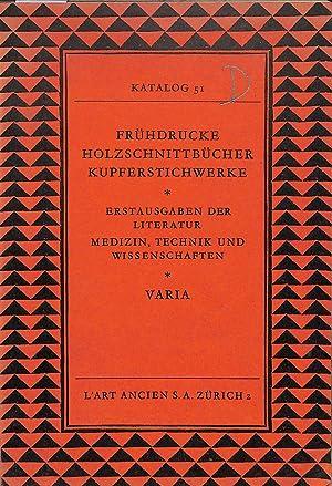 Catalogue 51/n.d.: Frühdrucke, Holzschnittbücher, Kupferstichwerke. Erstausgaben der: L'ART ANCIEN-Zürich &
