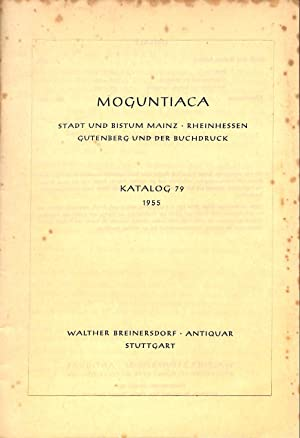 Catalogue 79/1955: Moguntiaca. Stadt und Bistum Mainz: BREINERSDORF, WALTHER -